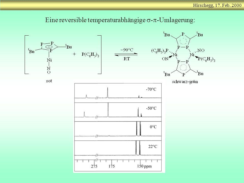 Hirschegg, 17. Feb. 2000 Eine reversible temperaturabhängige - -Umlagerung: