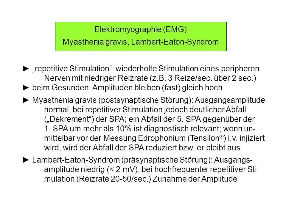 Elektromyographie (EMG) Myasthenia gravis, Lambert-Eaton-Syndrom repetitive Stimulation: wiederholte Stimulation eines peripheren Nerven mit niedriger