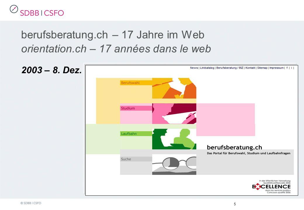 2003 – 8. Dez. 5 berufsberatung.ch – 17 Jahre im Web orientation.ch – 17 années dans le web