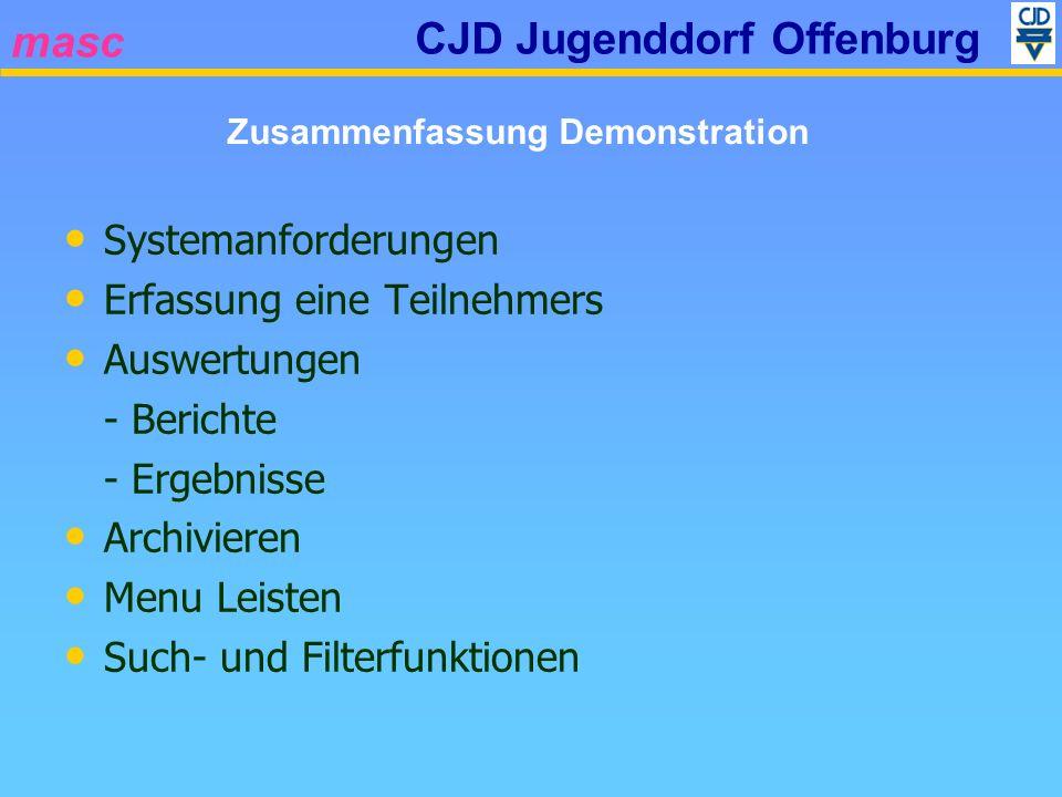 masc CJD Jugenddorf Offenburg Systemanforderungen Erfassung eine Teilnehmers Auswertungen - Berichte - Ergebnisse Archivieren Menu Leisten Such- und F