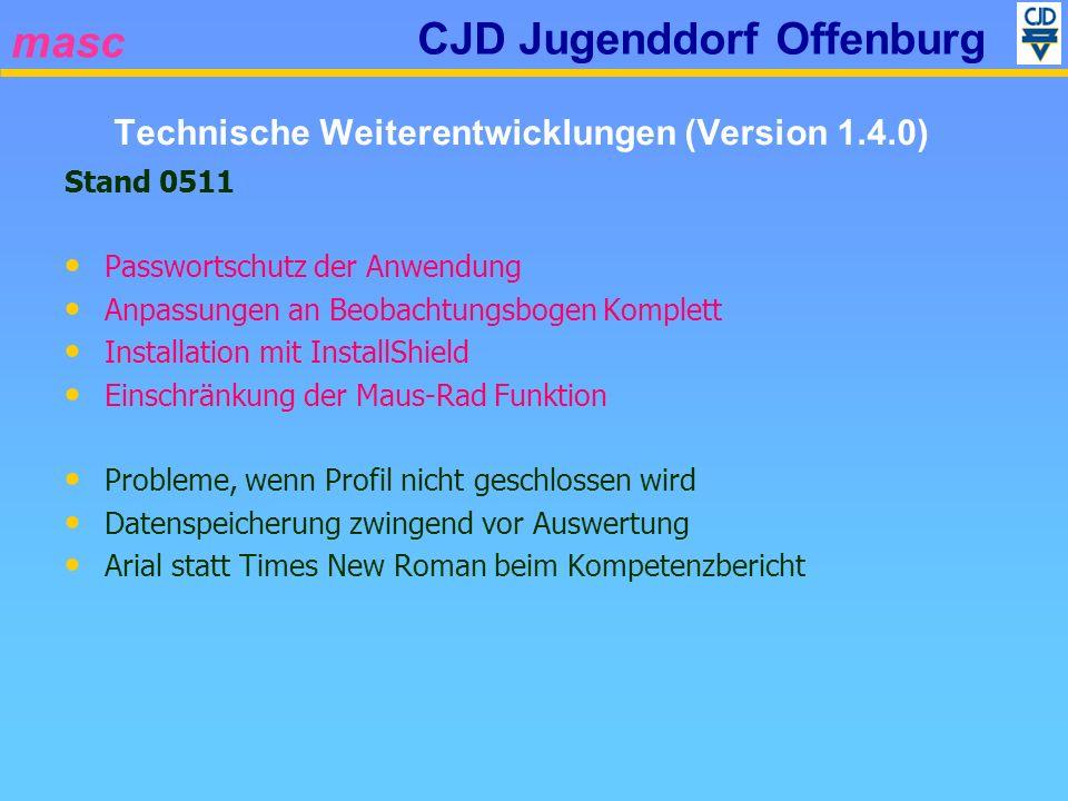 masc CJD Jugenddorf Offenburg Stand 0511 Passwortschutz der Anwendung Anpassungen an Beobachtungsbogen Komplett Installation mit InstallShield Einschr