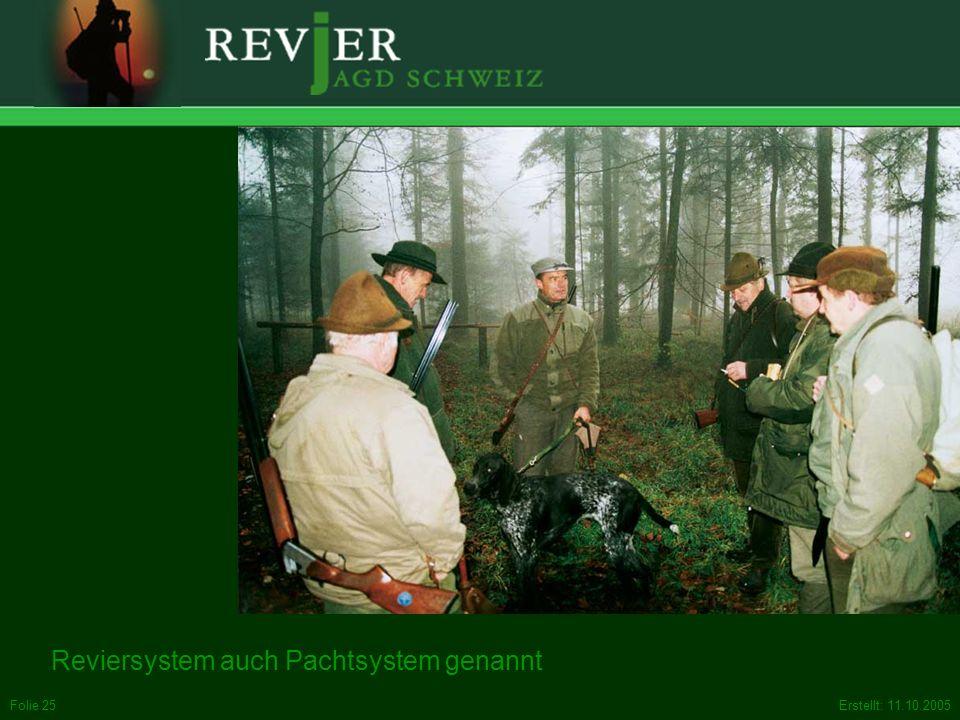 Erstellt: 11.10.2005Folie 25 Reviersystem auch Pachtsystem genannt