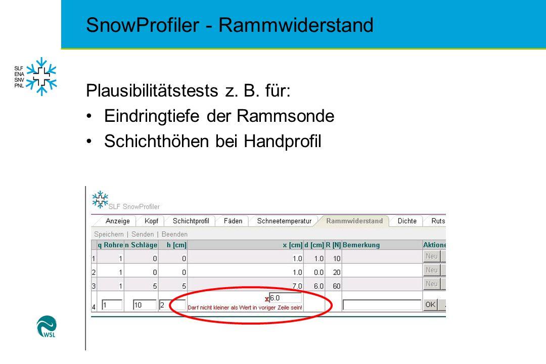 SnowProfiler - Rammwiderstand Plausibilitätstests z. B. für: Eindringtiefe der Rammsonde Schichthöhen bei Handprofil