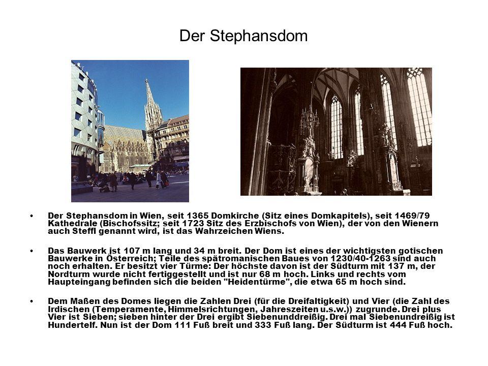 Der Stephansdom Der Stephansdom in Wien, seit 1365 Domkirche (Sitz eines Domkapitels), seit 1469/79 Kathedrale (Bischofssitz; seit 1723 Sitz des Erzbi