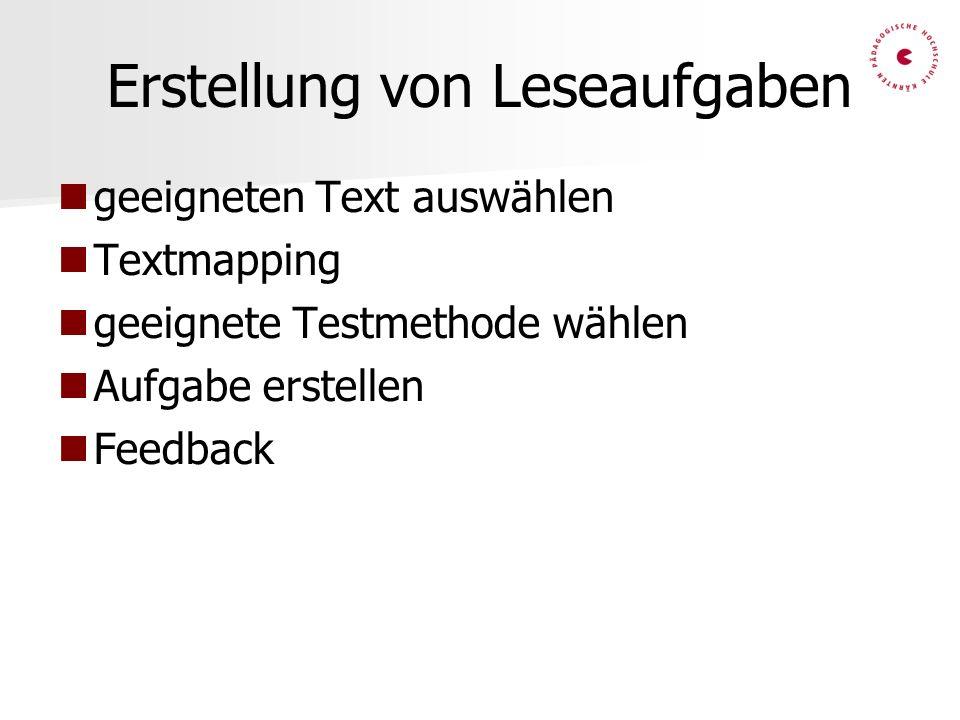 Erstellung von Leseaufgaben geeigneten Text auswählen Textmapping geeignete Testmethode wählen Aufgabe erstellen Feedback