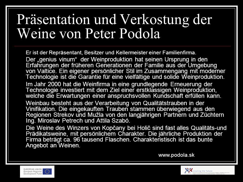 Präsentation und Verkostung der Weine von Peter Podola Er ist der Repräsentant, Besitzer und Kellermeister einer Familienfirma.