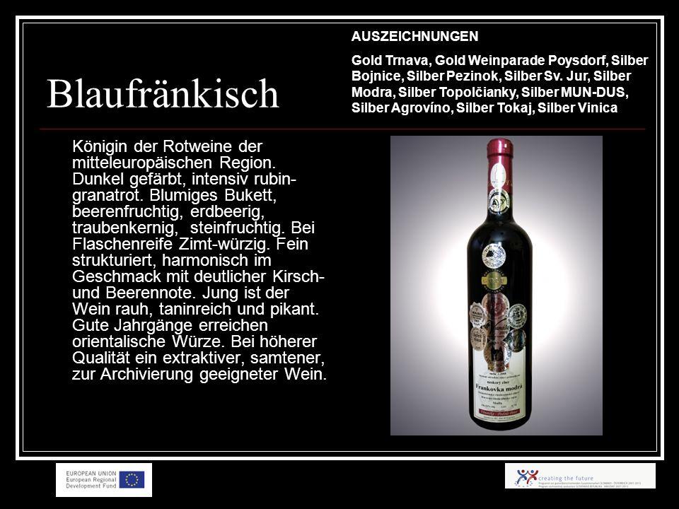 Blaufränkisch Königin der Rotweine der mitteleuropäischen Region.
