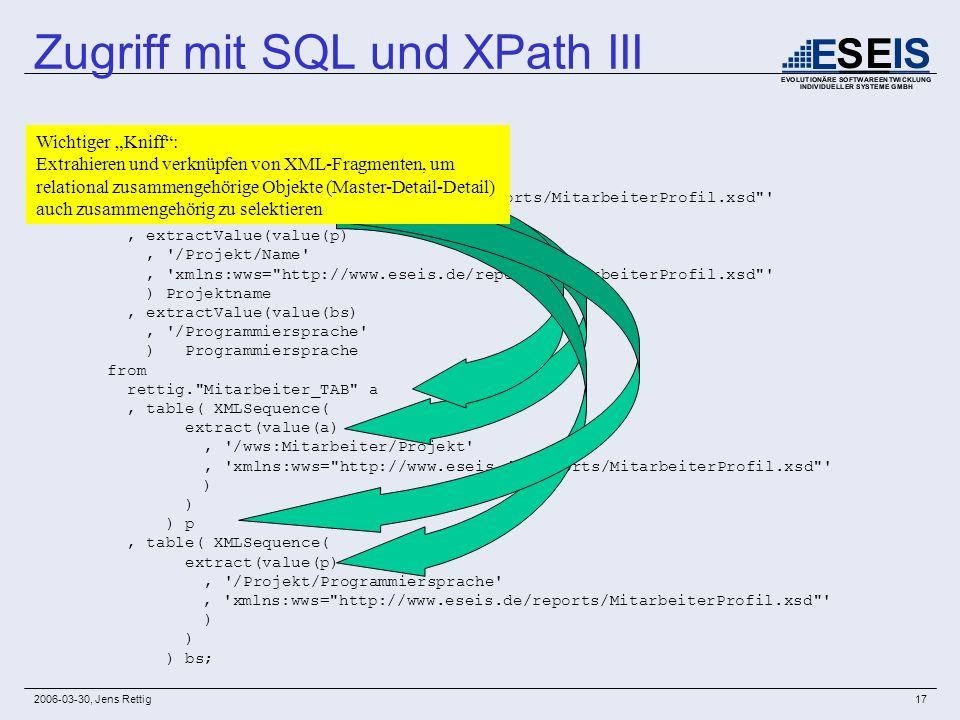 2006-03-30, Jens Rettig17 select extractValue( value(a), '/wws:Mitarbeiter/Name, 'xmlns:wws=