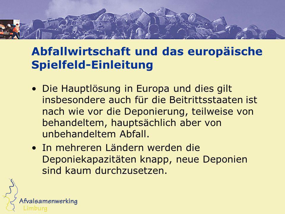 Abfallwirtschaft und das europäische Spielfeld-Einleitung Die Hauptlösung in Europa und dies gilt insbesondere auch für die Beitrittsstaaten ist nach