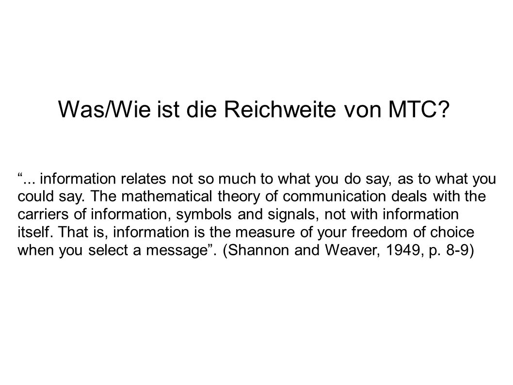 Was/Wie ist die Reichweite von MTC?... information relates not so much to what you do say, as to what you could say. The mathematical theory of commun