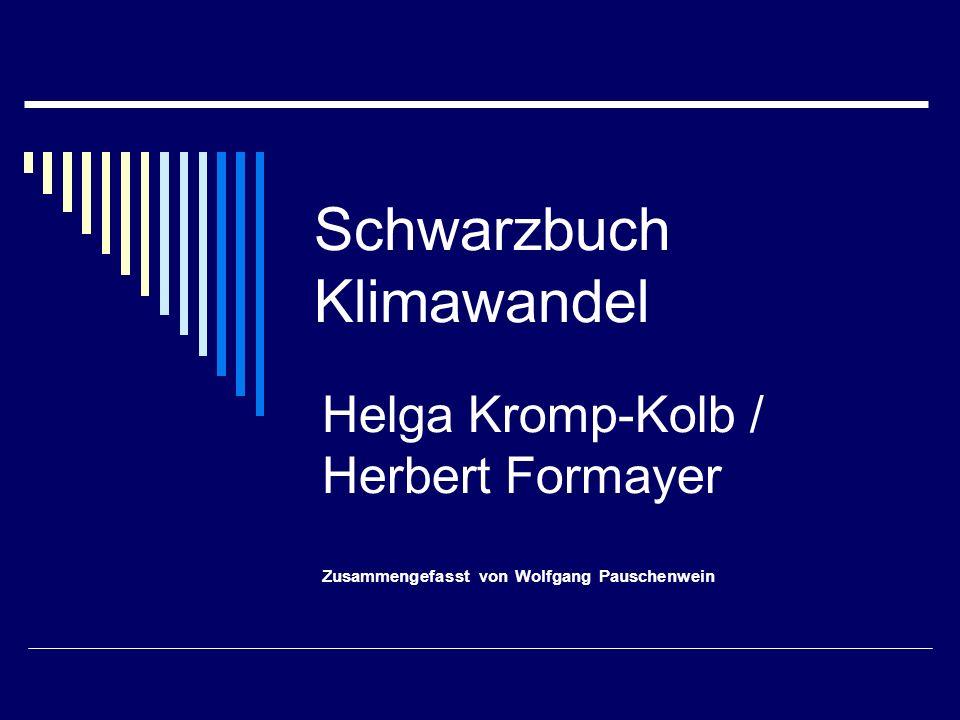 Schwarzbuch Klimawandel Helga Kromp-Kolb / Herbert Formayer Zusammengefasst von Wolfgang Pauschenwein