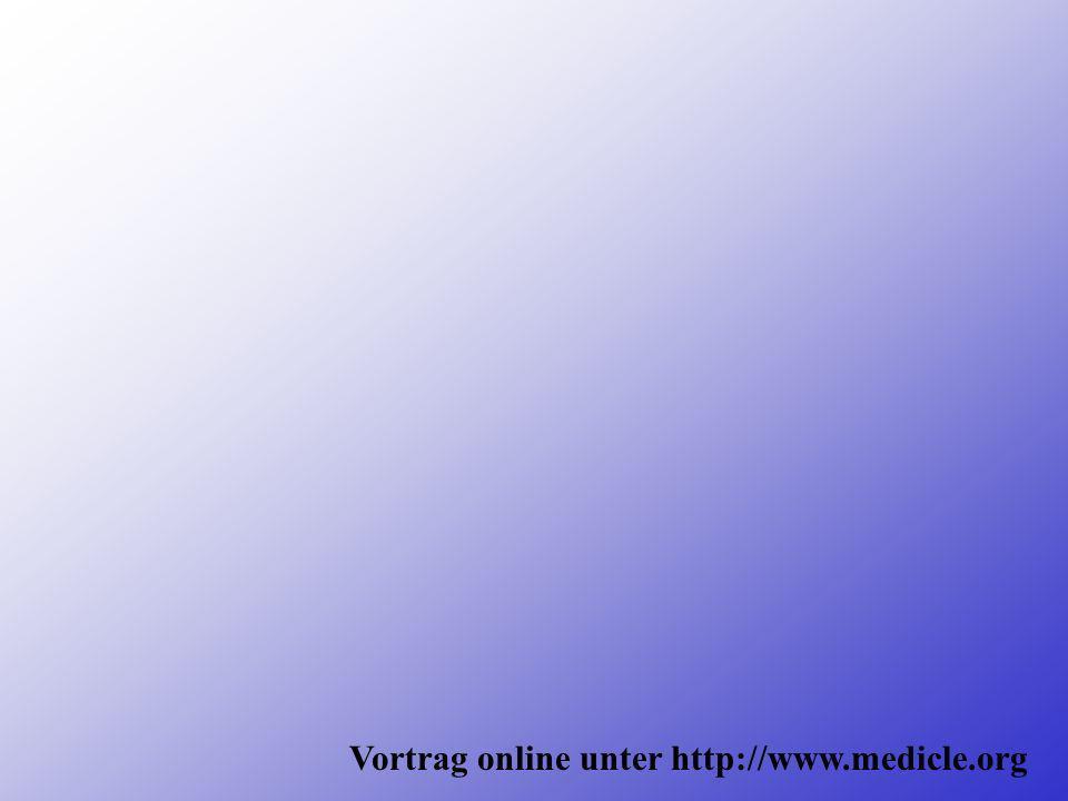 Vortrag online unter http://www.medicle.org