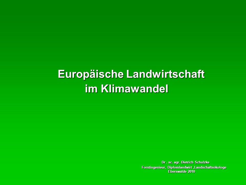 Europäische Landwirtschaft im Klimawandel im Klimawandel Dr.