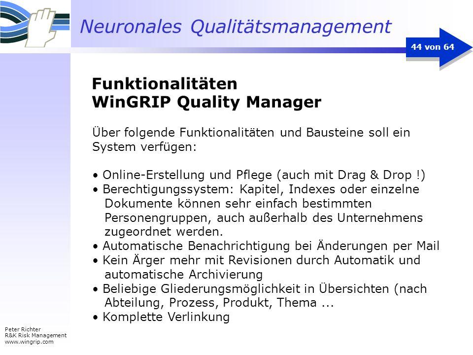 Neuronales Qualitätsmanagement Peter Richter R&K Risk Management www.wingrip.com 44 von 64 Über folgende Funktionalitäten und Bausteine soll ein Syste