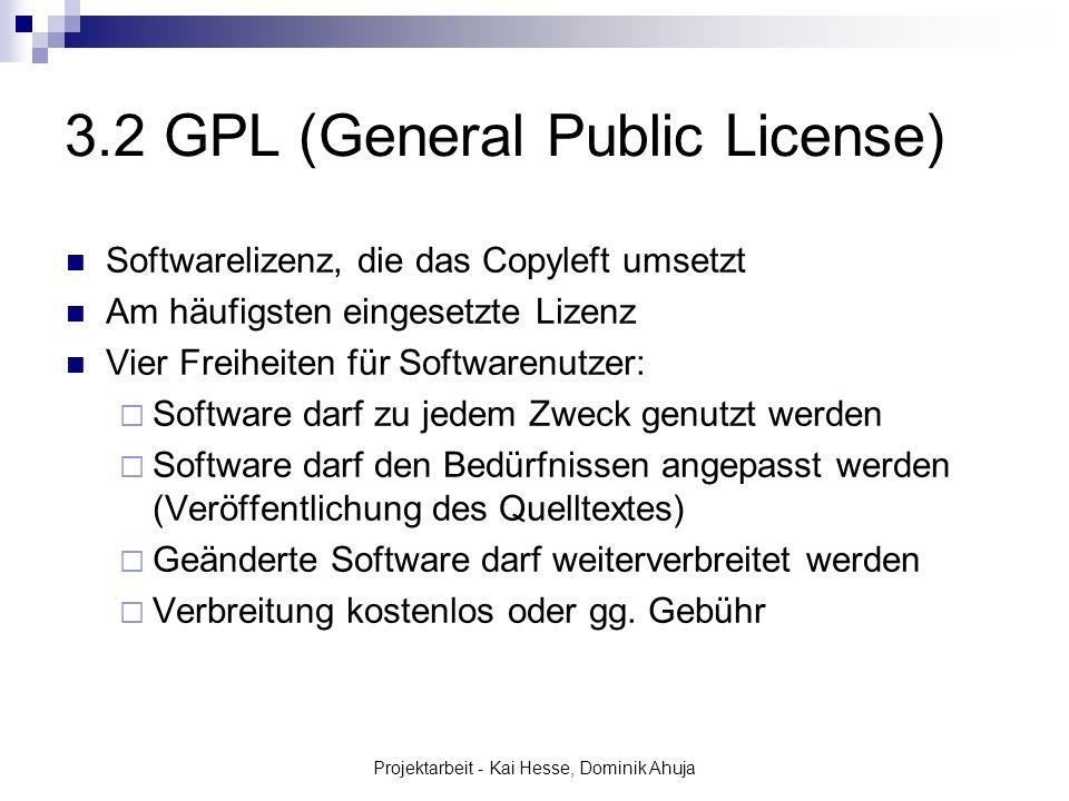Projektarbeit - Kai Hesse, Dominik Ahuja 3.2 GPL (General Public License) Softwarelizenz, die das Copyleft umsetzt Am häufigsten eingesetzte Lizenz Vi