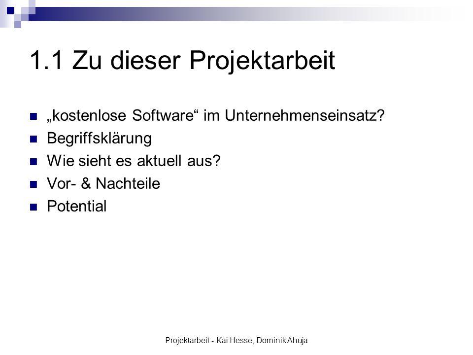 Projektarbeit - Kai Hesse, Dominik Ahuja 7.2 Fazit Open Source kann für Unternehmen sehr nützlich sein (Kosten sparen, Stabilität, Sicherheit) Risiken werden immer geringer, da Open Source in hohem Maße gefördert wird Open Source Programme sind proprietärer Software in vielen Fällen ebenbürtig (z.B.