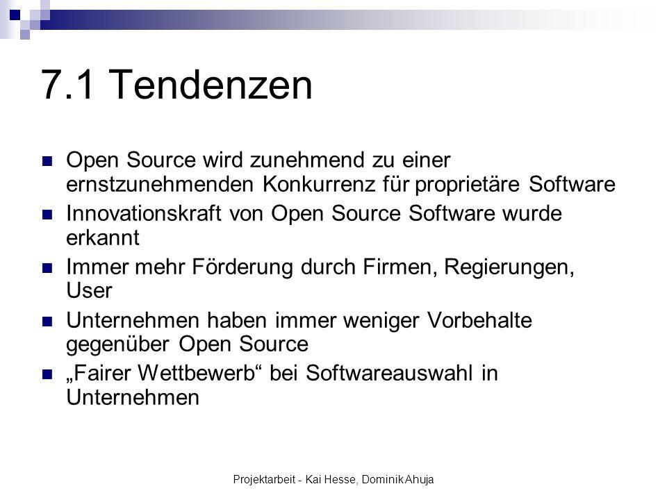 Projektarbeit - Kai Hesse, Dominik Ahuja 7.1 Tendenzen Open Source wird zunehmend zu einer ernstzunehmenden Konkurrenz für proprietäre Software Innova
