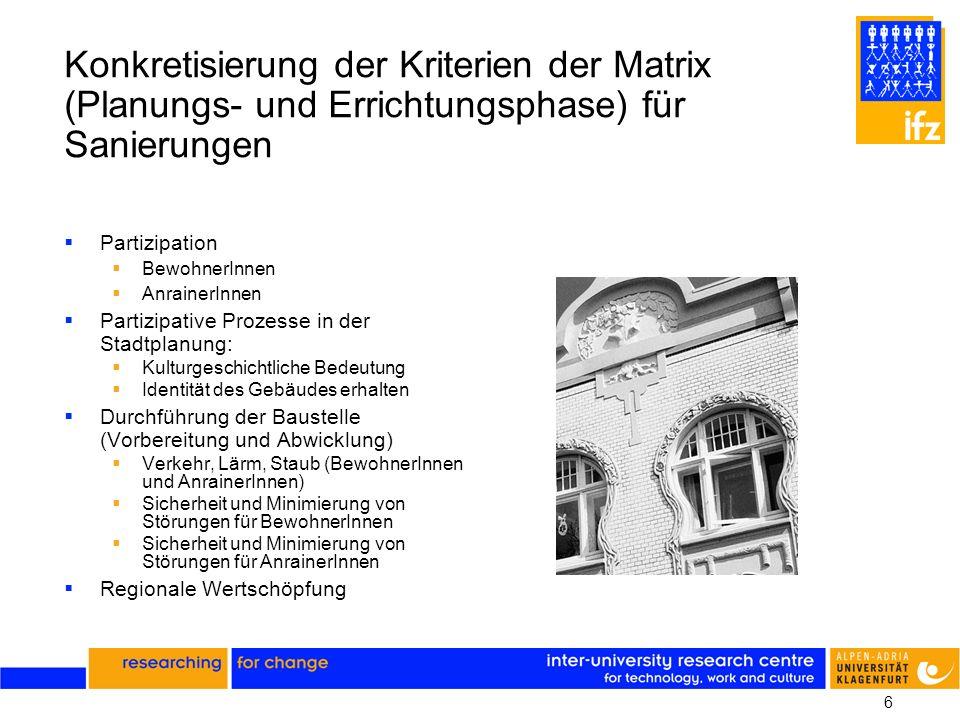 6 Konkretisierung der Kriterien der Matrix (Planungs- und Errichtungsphase) für Sanierungen Partizipation BewohnerInnen AnrainerInnen Partizipative Pr