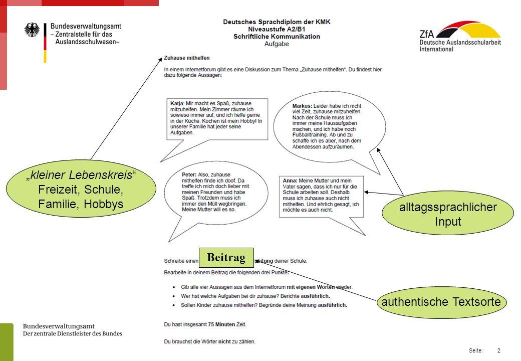 2 Seite: kleiner Lebenskreis Freizeit, Schule, Familie, Hobbys alltagssprachlicher Input Beitrag authentische Textsorte