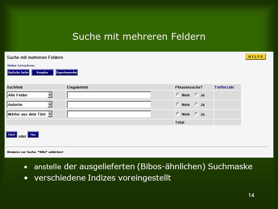 14 Suche mit mehreren Feldern anstelle der ausgelieferten (Bibos-ähnlichen) Suchmaske verschiedene Indizes voreingestellt