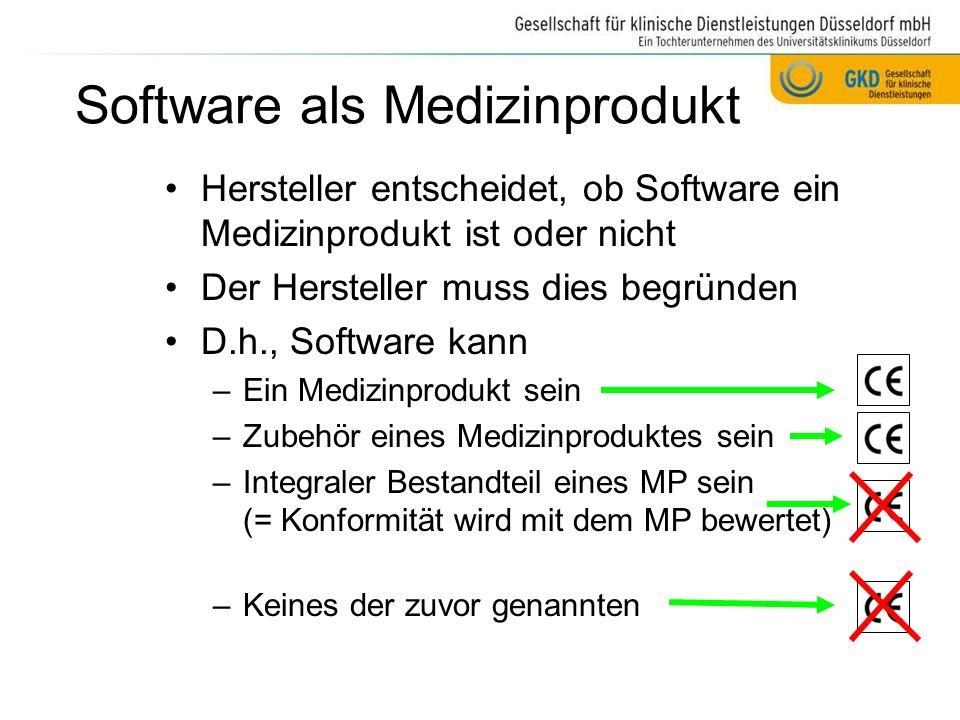 Software, die kein Medizinprodukt ist Software fällt nicht unter die Definition eines Medizinproduktes oder des Zubehörs, wenn –SW zur Verwaltung von Patientendaten oder Verwaltung von Labordaten eingesetzt wird –Trainings- /Schulungssoftware für med.