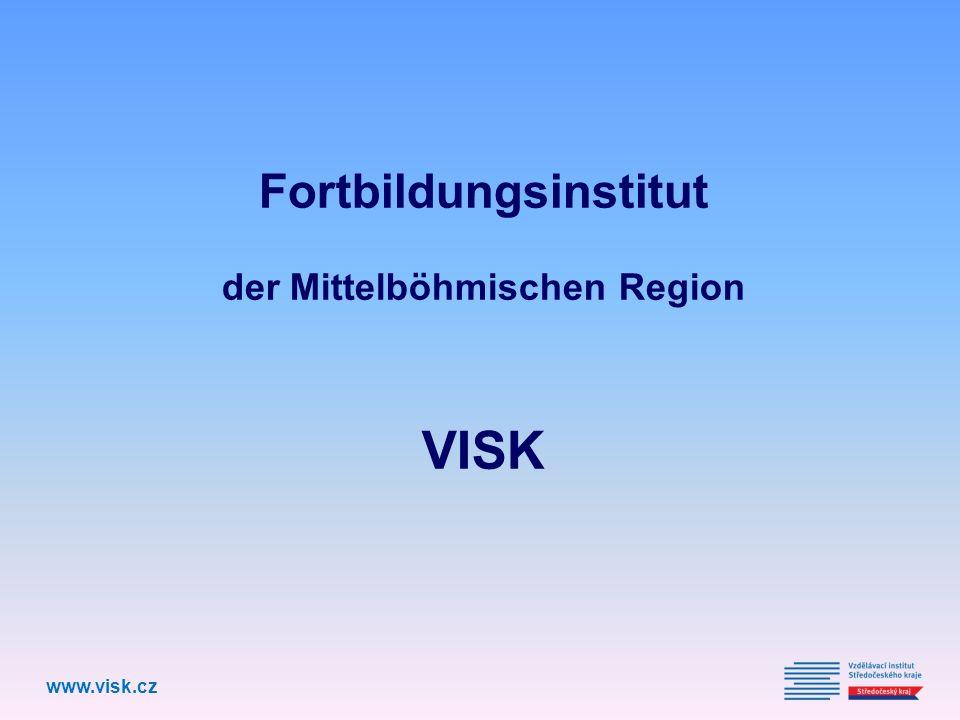 Fortbildungsinstitut der Mittelböhmischen Region VISK www.visk.cz