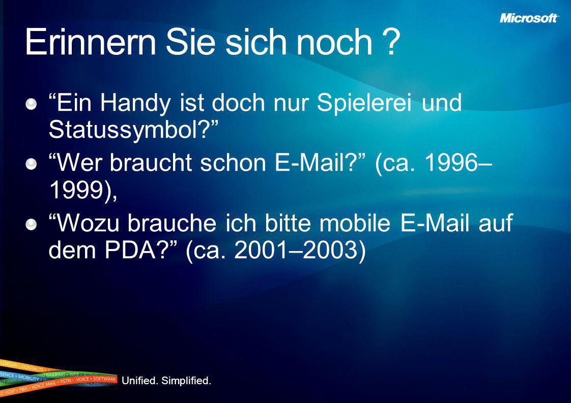 Unified. Simplified. Erinnern Sie sich noch ? Ein Handy ist doch nur Spielerei und Statussymbol? Wer braucht schon E-Mail? (ca. 1996– 1999), Wozu brau