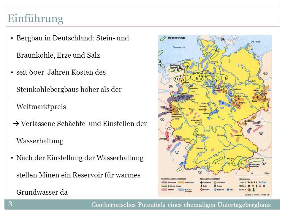 Geothermisches Potentials eines ehemaligen Untertagebergbaus 3 Einführung Bergbau in Deutschland: Stein- und Braunkohle, Erze und Salz seit 60er Jahre
