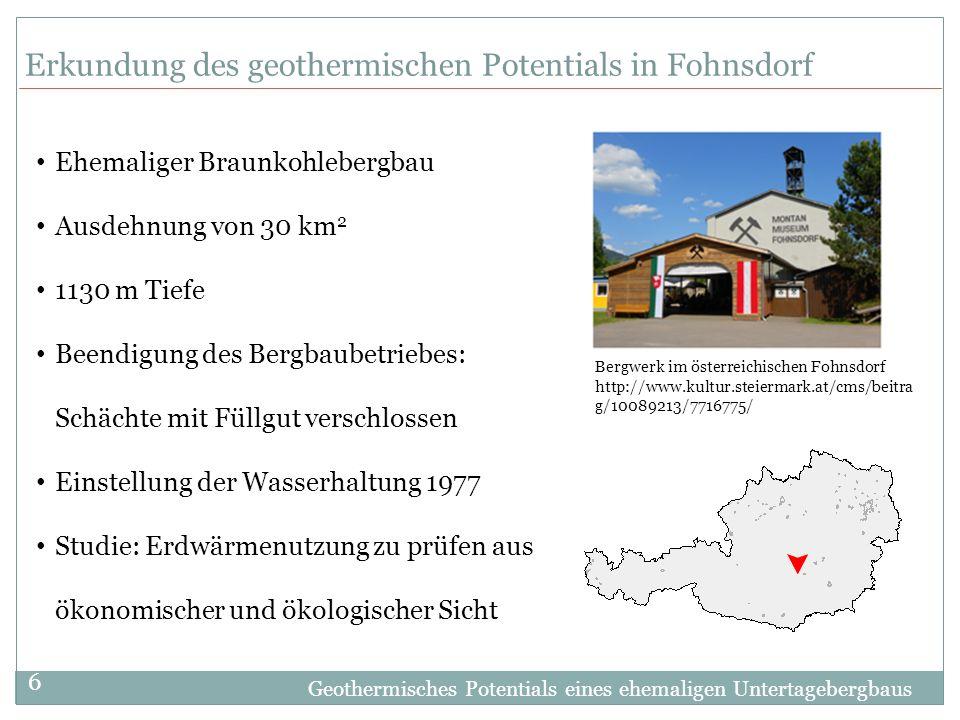 Geothermisches Potentials eines ehemaligen Untertagebergbaus 6 Erkundung des geothermischen Potentials in Fohnsdorf Ehemaliger Braunkohlebergbau Ausde