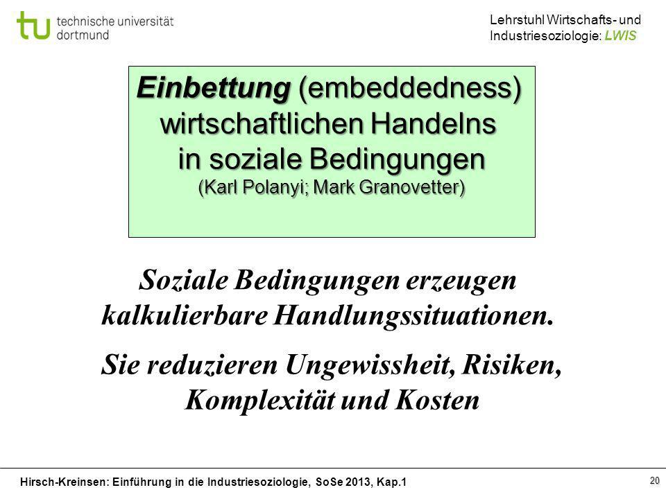 Hirsch-Kreinsen: Einführung in die Industriesoziologie, SoSe 2013, Kap.1 Lehrstuhl Wirtschafts- und Industriesoziologie: LWIS 20 Soziale Bedingungen e