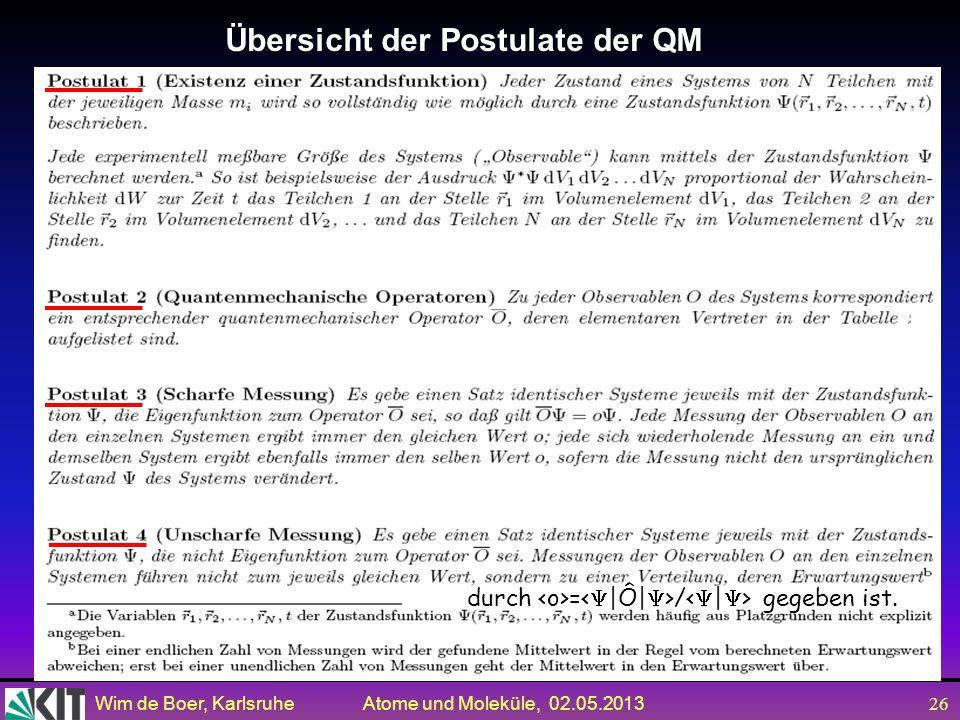 Wim de Boer, Karlsruhe Atome und Moleküle, 02.05.2013 25 Bedingungen einer Zustandsfunktion