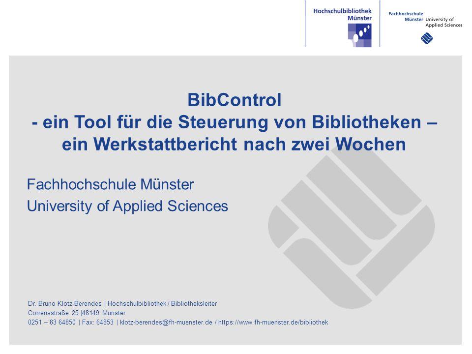Dr. Bruno Klotz-Berendes | Hochschulbibliothek / Bibliotheksleiter Corrensstraße 25 |48149 Münster 0251 – 83 64850 | Fax: 64853 | klotz-berendes@fh-mu