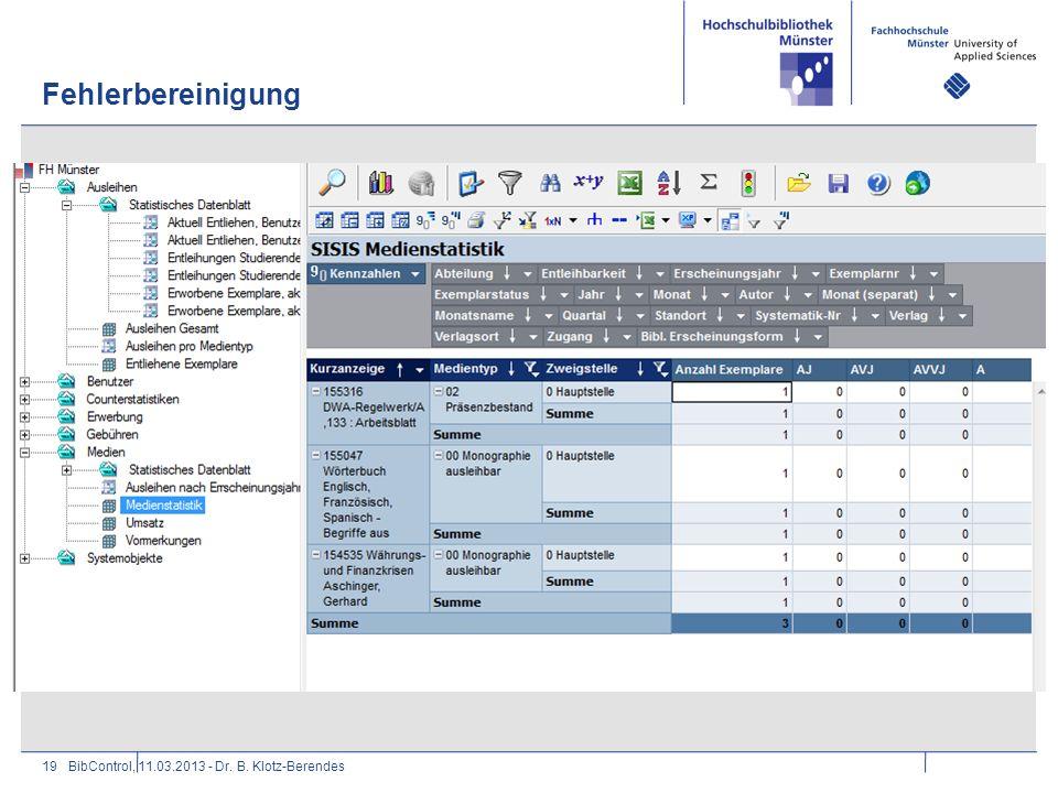Fehlerbereinigung 19BibControl, 11.03.2013 - Dr. B. Klotz-Berendes