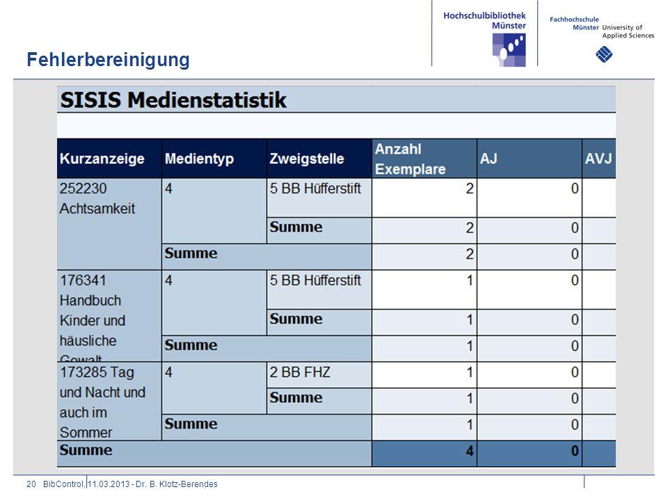 Fehlerbereinigung 20BibControl, 11.03.2013 - Dr. B. Klotz-Berendes