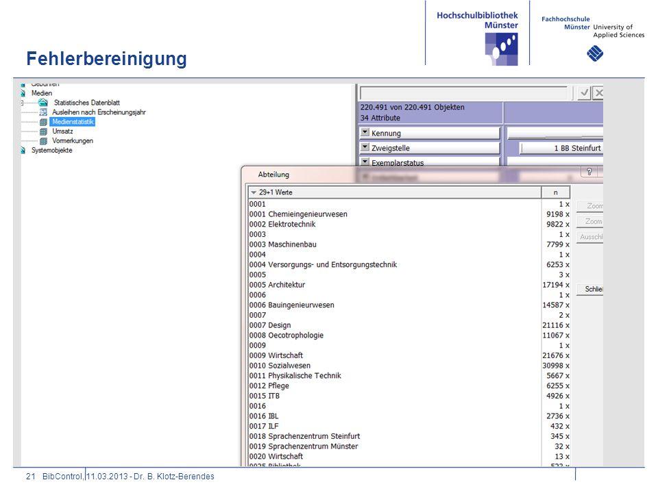 Fehlerbereinigung 21BibControl, 11.03.2013 - Dr. B. Klotz-Berendes