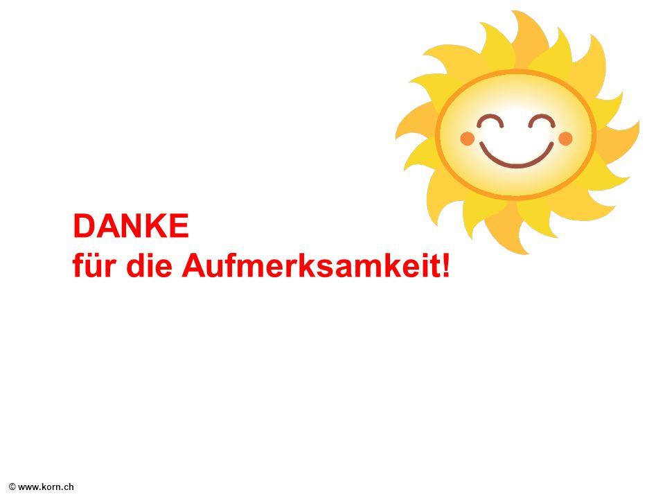 © www.korn.ch DANKE für die Aufmerksamkeit!