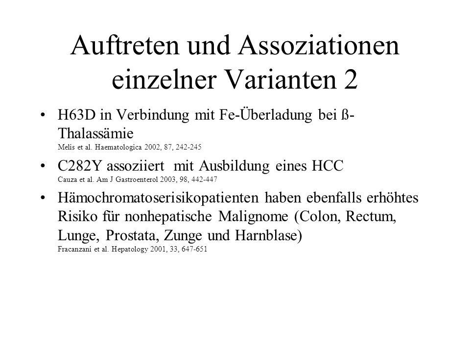 Auftreten und Assoziationen einzelner Varianten 2 H63D in Verbindung mit Fe-Überladung bei ß- Thalassämie Melis et al. Haematologica 2002, 87, 242-245
