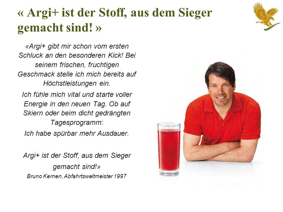 « Argi+ ist der Stoff, aus dem Sieger gemacht sind! » «Argi+ gibt mir schon vom ersten Schluck an den besonderen Kick! Bei seinem frischen, fruchtigen