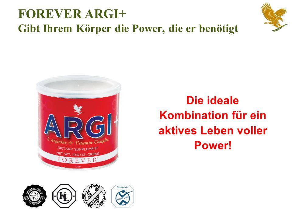 FOREVER ARGI+ Gibt Ihrem Körper die Power, die er benötigt Die ideale Kombination für ein aktives Leben voller Power!