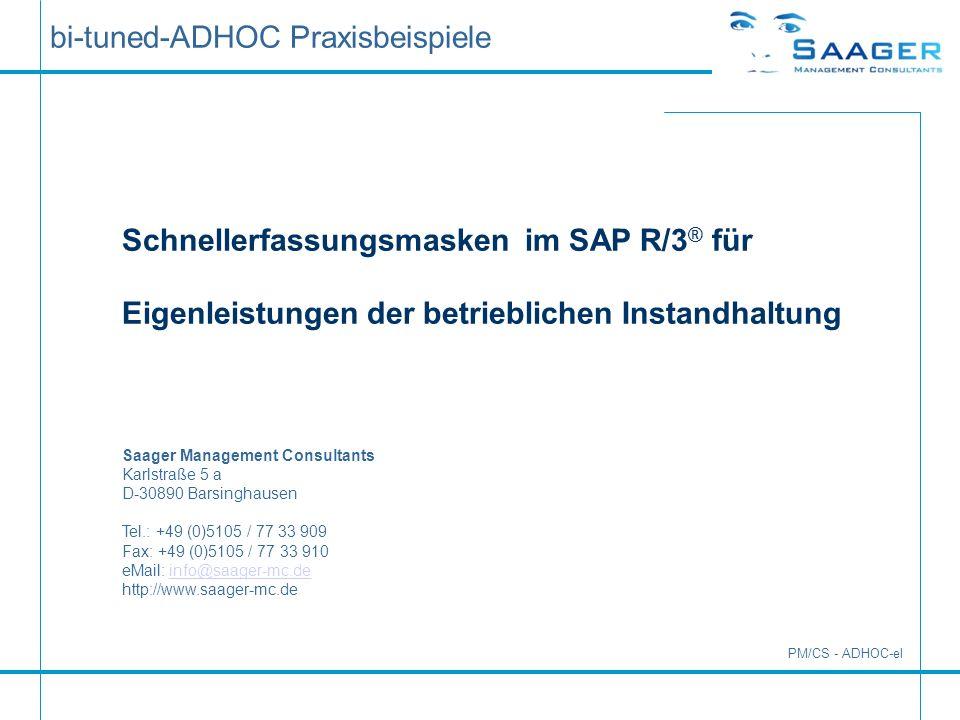 Ihr heutiger Ansprechpartner: Dieter Saager Seit 1994 Beratungserfahrung seit 1998 SAP-PM Teamleiter und Senior-Consultant Instandhaltung bi-tuned-ADHOC – Eigenleistung