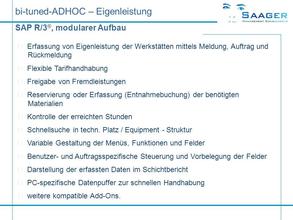 bi-tuned-ADHOC – Eigenleistung SAP R/3 ®, modularer Aufbau  Erfassung von Eigenleistung der Werkstätten mittels Meldung, Auftrag und Rückmeldung  Fl