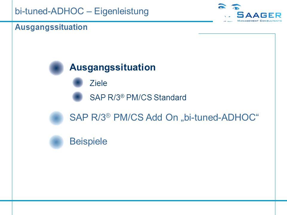 bi-tuned-ADHOC – Eigenleistung SAP R/3 ®, ADHOC Auftragsliste (Beispiel) NEU In Arbeit fertig