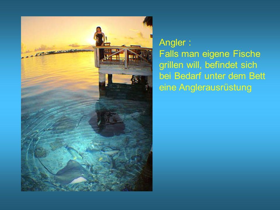 Angler : Falls man eigene Fische grillen will, befindet sich bei Bedarf unter dem Bett eine Anglerausrüstung