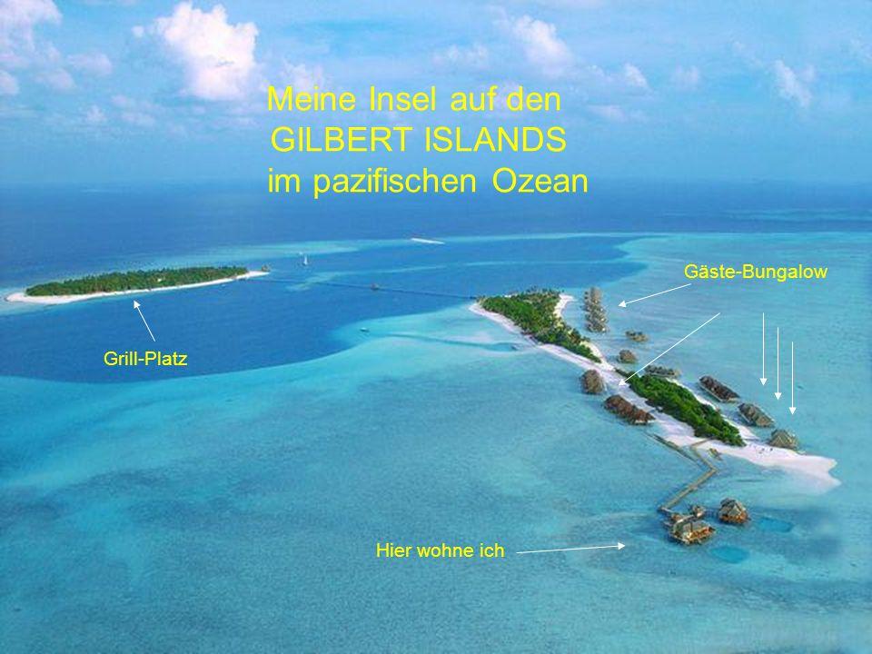 Meine Insel auf den GILBERT ISLANDS im pazifischen Ozean Gäste-Bungalow Hier wohne ich Grill-Platz