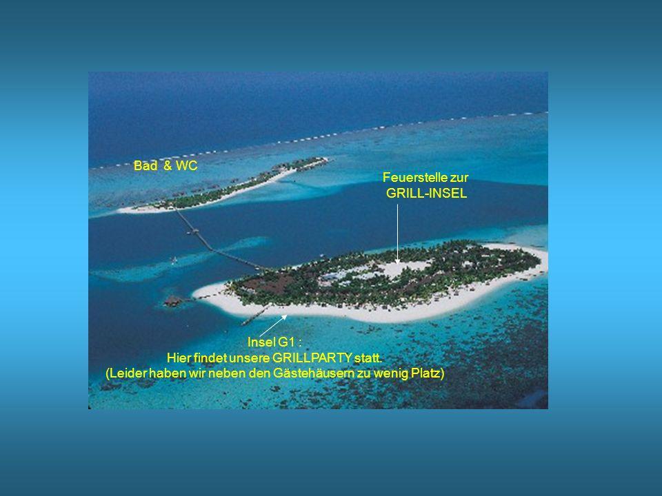 Insel G1 : Hier findet unsere GRILLPARTY statt. (Leider haben wir neben den Gästehäusern zu wenig Platz) Feuerstelle zur GRILL-INSEL Bad & WC