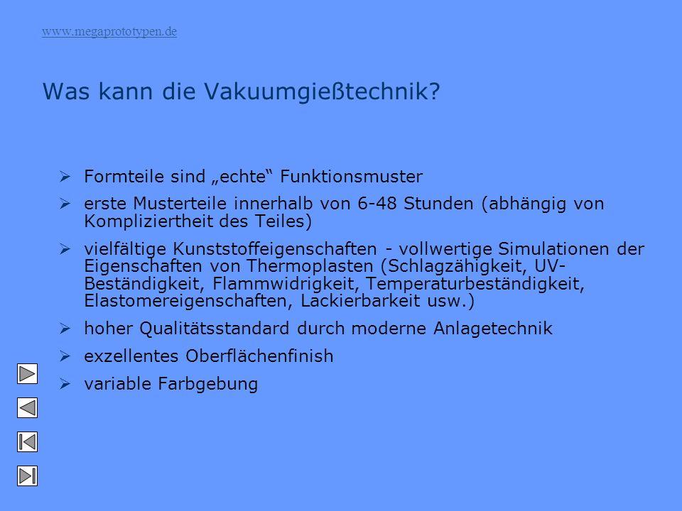 www.megaprototypen.de Was kann die Vakuumgießtechnik.