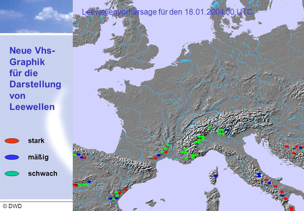 Abteilung Flugmeteorologie 02 - 2009 © DWD Neue Vhs- Graphik für die Darstellung von Leewellen stark mäßig schwach Leewellenvorhersage für den 18.01.2