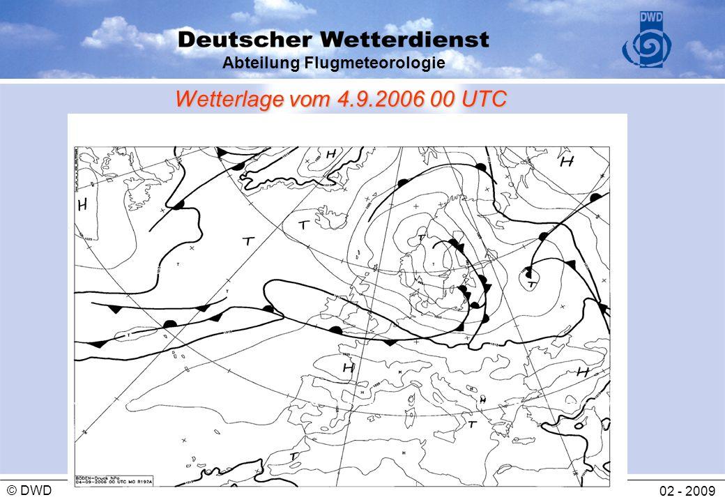 Abteilung Flugmeteorologie 02 - 2009 © DWD Wetterlage vom 4.9.2006 00 UTC