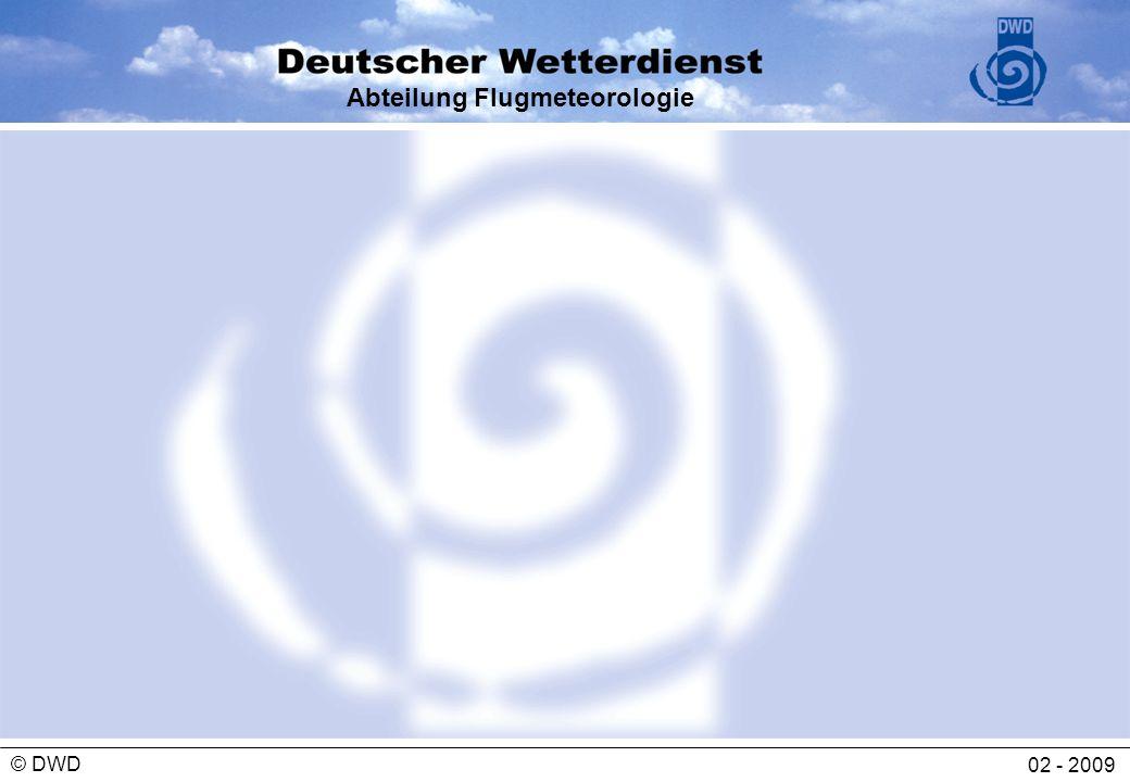 Abteilung Flugmeteorologie 02 - 2009 © DWD