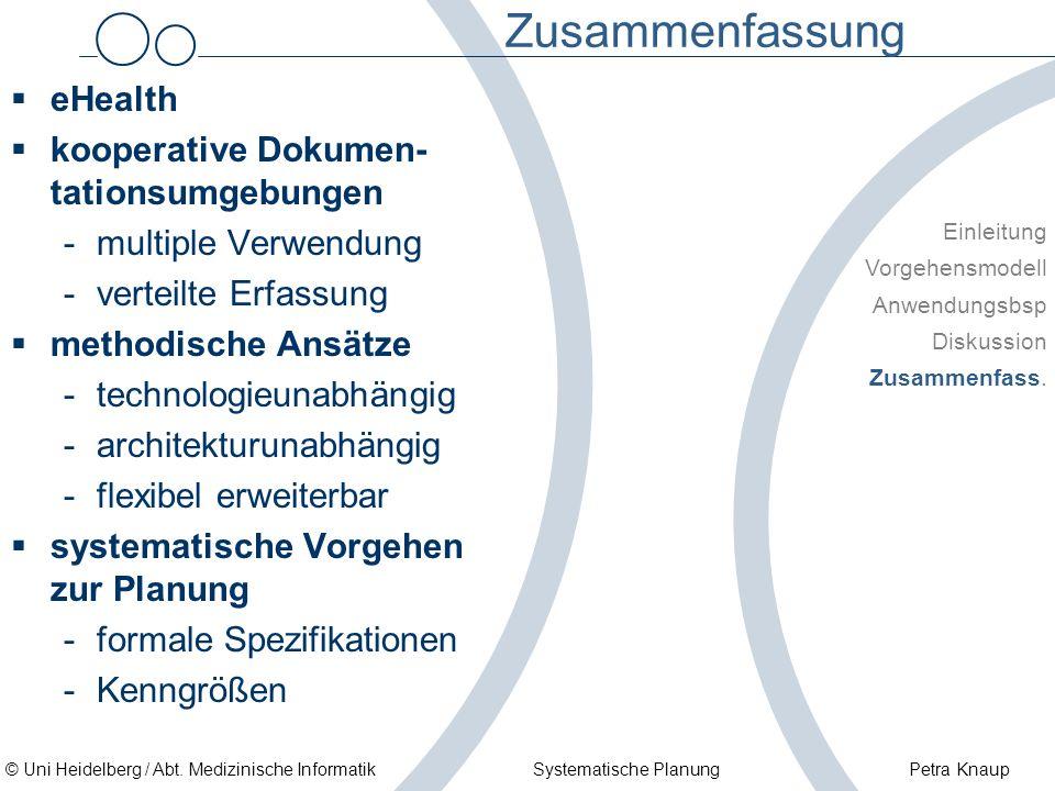 © Uni Heidelberg / Abt. Medizinische Informatik Systematische Planung Petra Knaup Zusammenfassung eHealth kooperative Dokumen- tationsumgebungen -mult